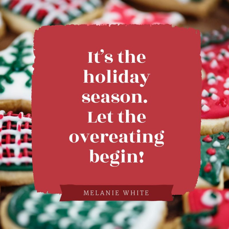 25 Christmas Quotes for Festive Holiday Social Media Posts - Let the overeating begin!