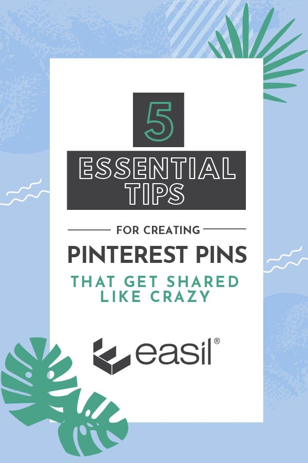 5 Essential Tips for Creating Pinterest Pins that Get Shared Like Crazy [Infographic]