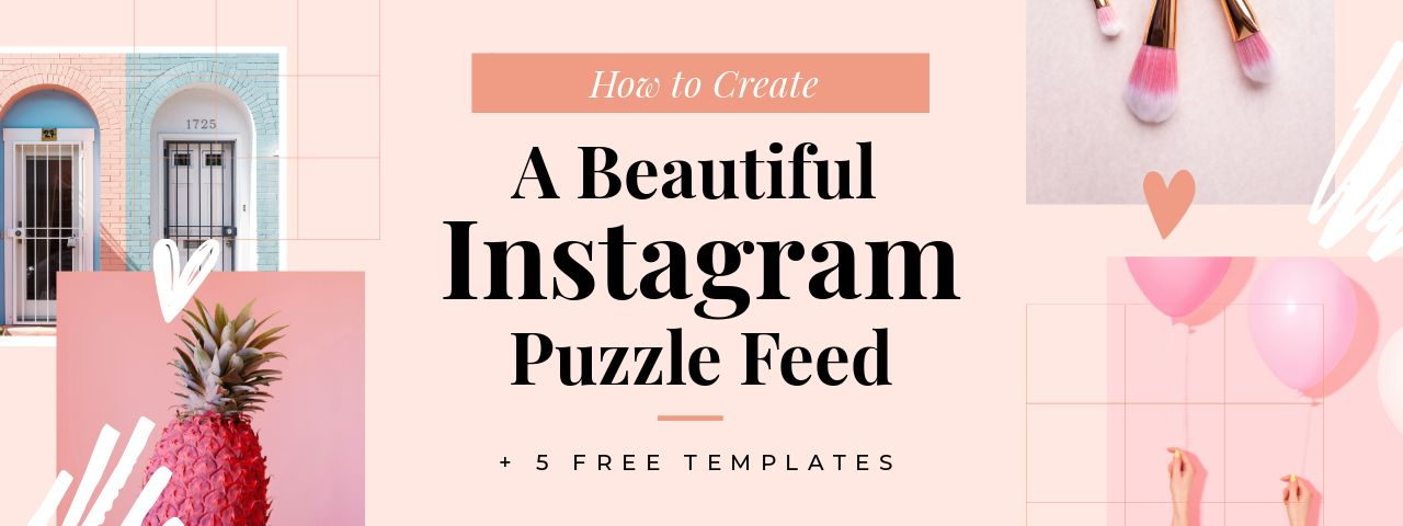 How to Create a Beautiful Instagram Puzzle Feed + 5 Free