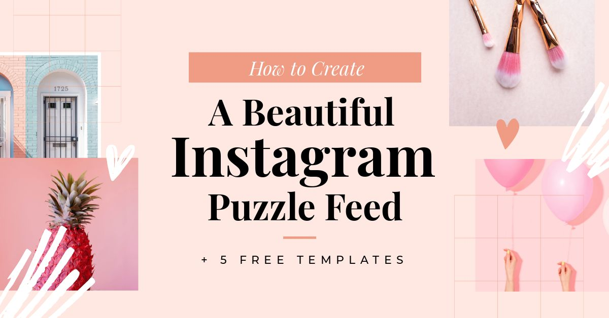How To Create A Beautiful Instagram Puzzle Feed 5 Free Templates Easil