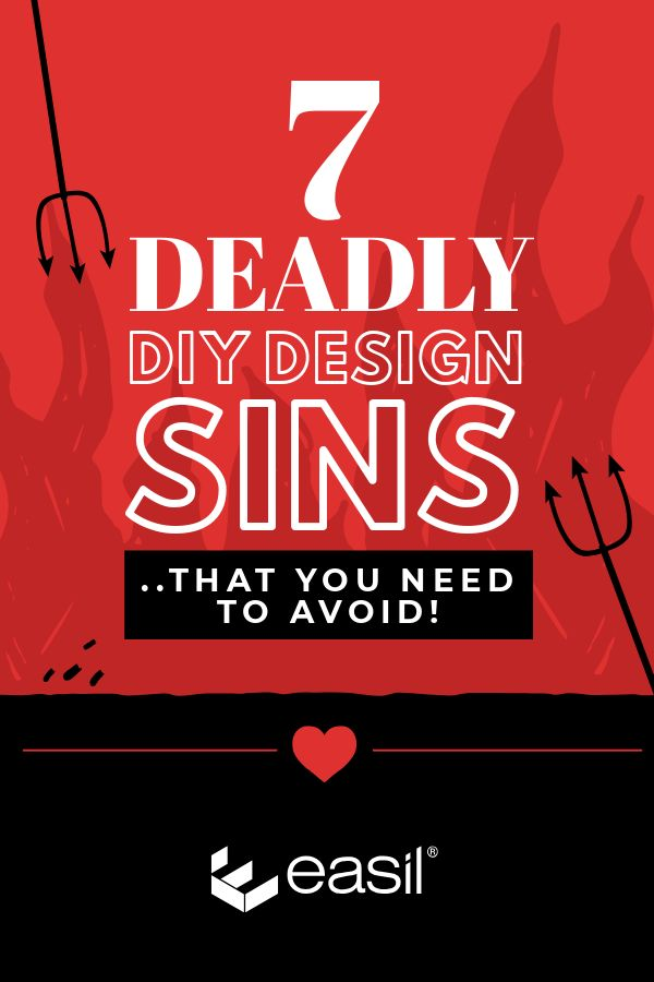 7 Deadly DIY Design Sins (and how to avoid them!)