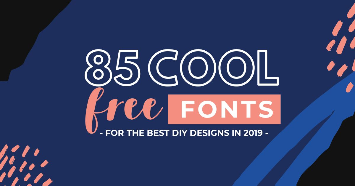 Best Fonts 2020.85 Cool Free Fonts For The Best Diy Designs In 2019 Easil