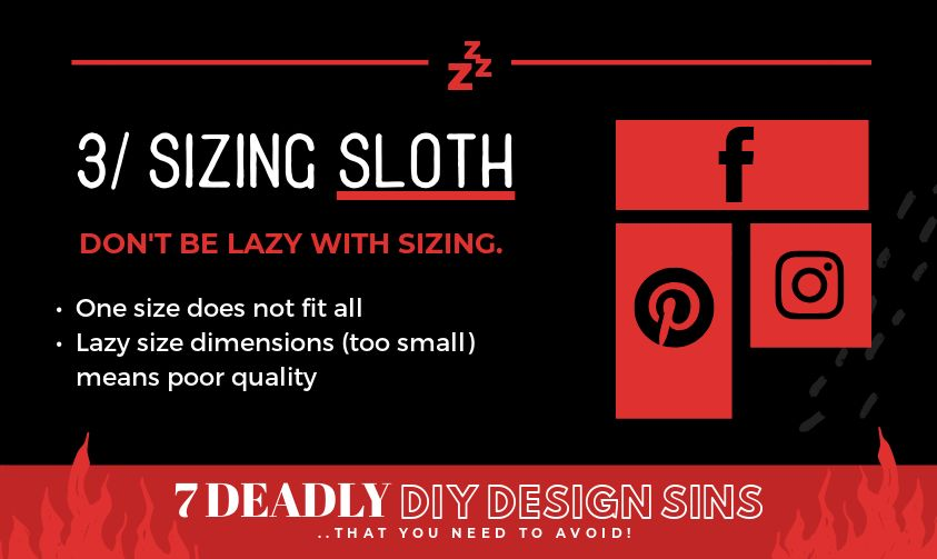 Sizing Sloth - 7 Deadly DIY Design Sins (and how to avoid them!)