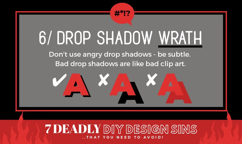 Drop Shadow Wrath - 7 Deadly DIY Design Sins (and how to avoid them!)
