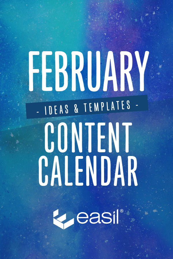 February Content Calendar Ideas + Templates by Easil
