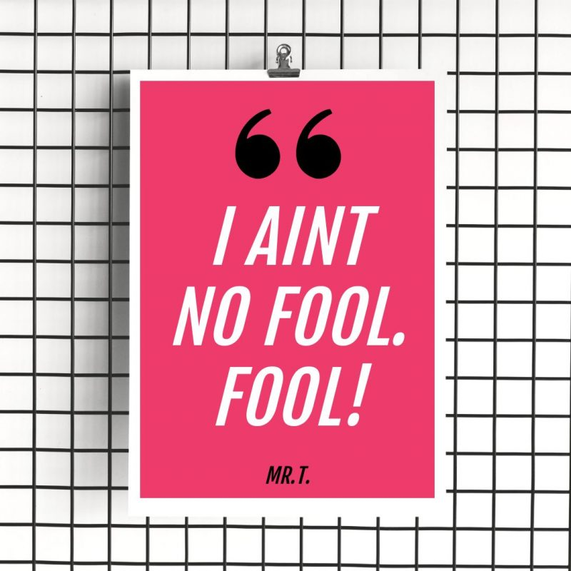 Mr T I Ain't No Fool Quote Template by Easil - April Content Calendar Ideas + Templates