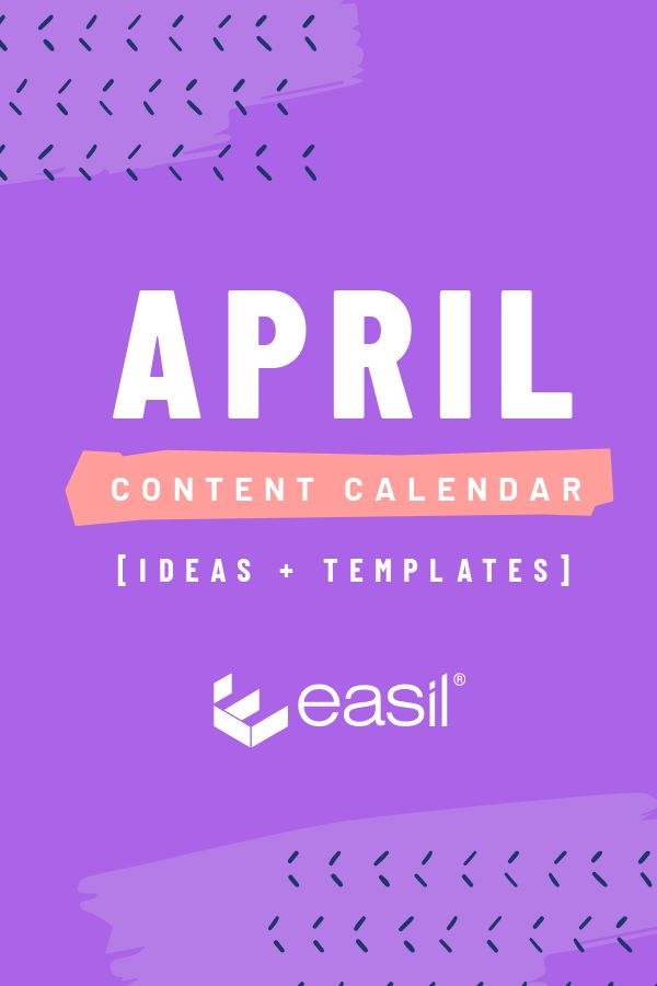 April Content Calendar Ideas + Templates