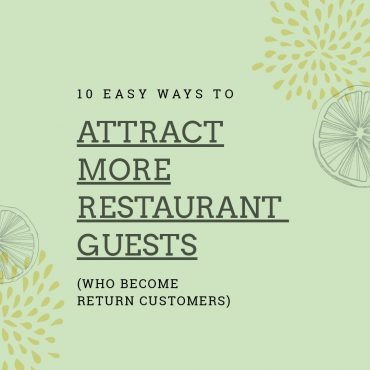 10 Easy Ways to Attract More Restaurant Guests (who become return customers) #restaurants #eventmarketing #eventmangement #hospitality