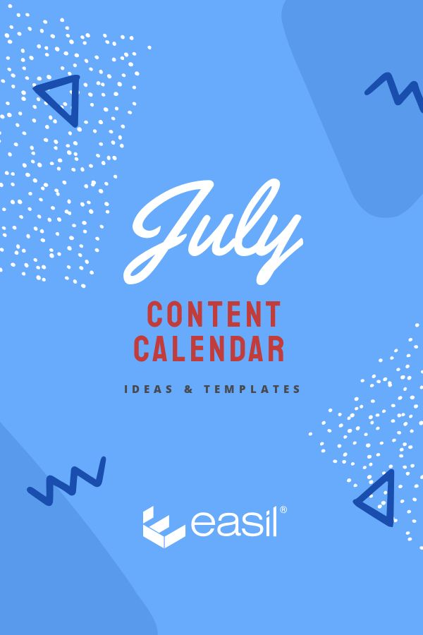 July Content Calendar Ideas and Templates by Easil