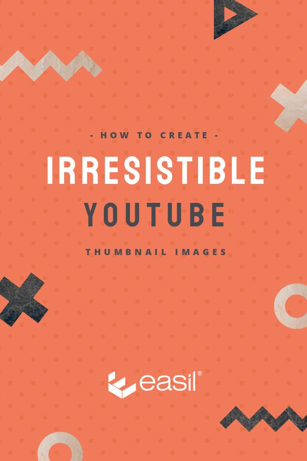 How to Create Irresistible YouTube Thumbnail Images