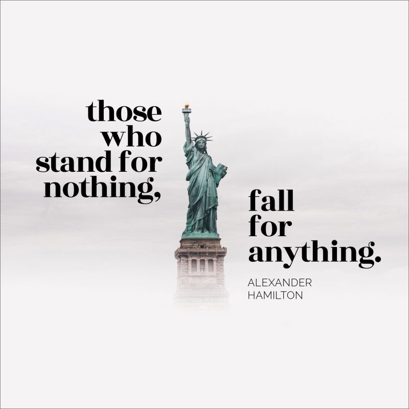4th of July Quotes Templates by Easil - Those who stand for nothing, fall for anything