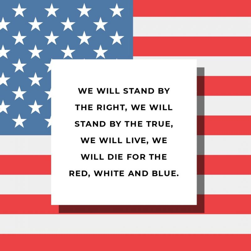 4th of July Quotes Templates by Easil - We will stand by the right, we will stand by the true, we will live, we will die for the red, white and blue
