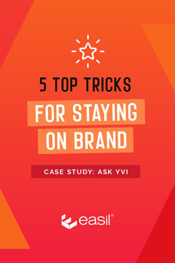 Stay on brand - 5 Top Tricks from Easil