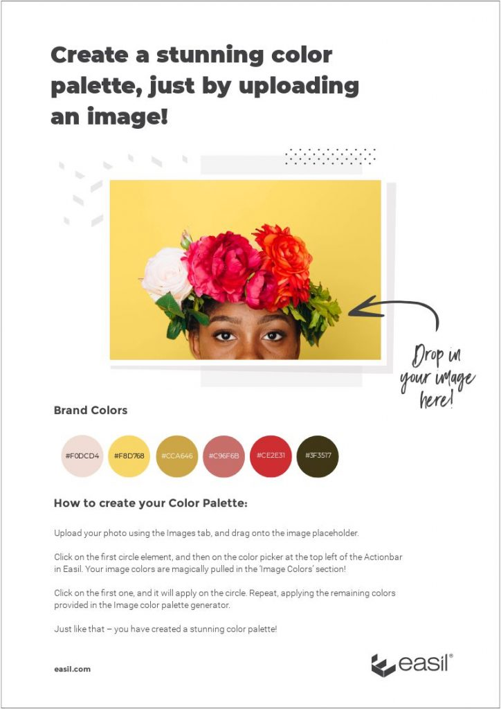 Create a color palette by uploading your image to Easil - and using this template to save the Hex codes