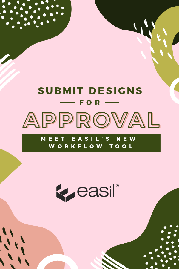 Easil Approvals - submit designs for approval