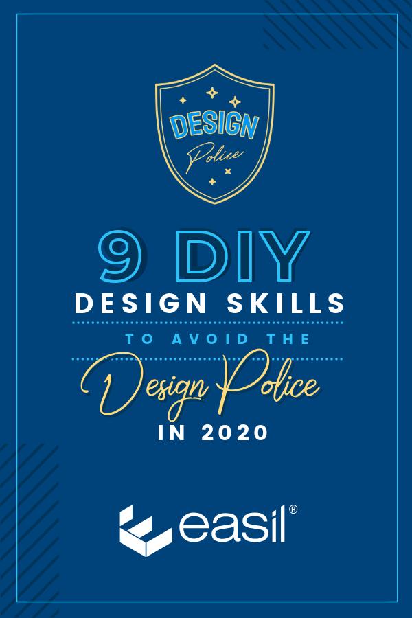DIY Design Skills to avoid the Design Police in 2020