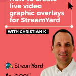 Create live graphic overlays for Streamyard