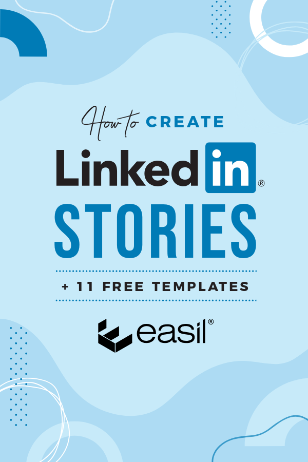 How to create LinkedIn Stories plus 11 Free DIY Design Templates