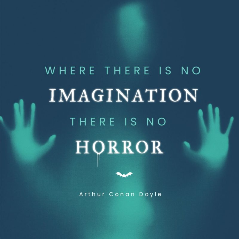 Free Halloween Quote Graphic Template - Where there is no imagination, there is no horror.