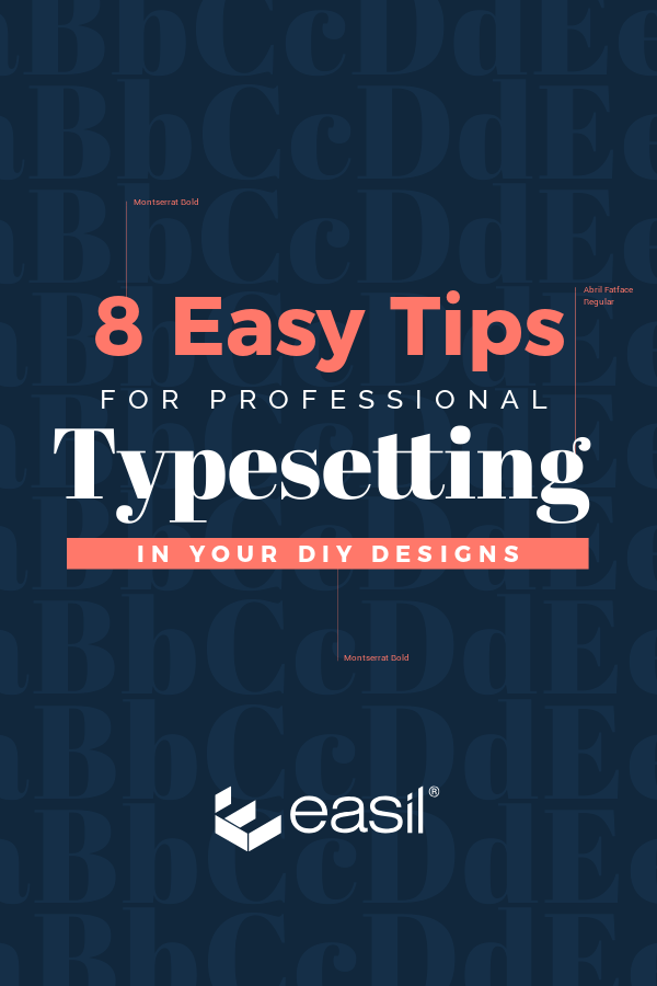7 Easy tips for Professional Typesetting in your DIY Design