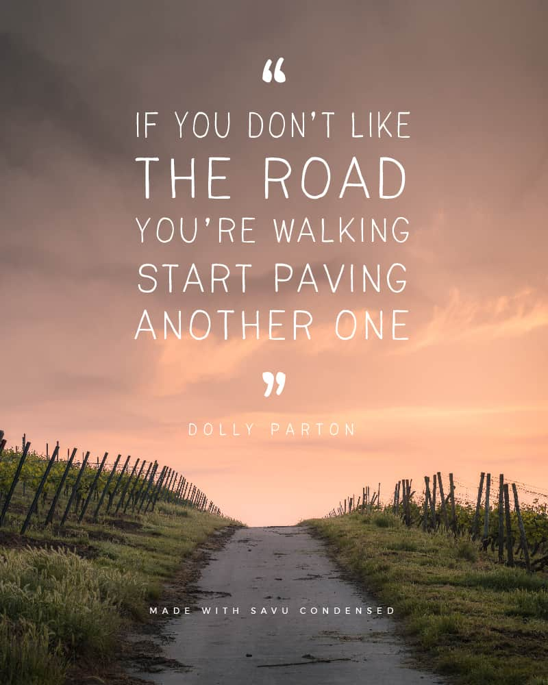 Quote made with Savu Condensed - If you don't like the road you're walking start paving another one by Dolly Parton - 93 Best Free Fonts to Create Stunning Designs
