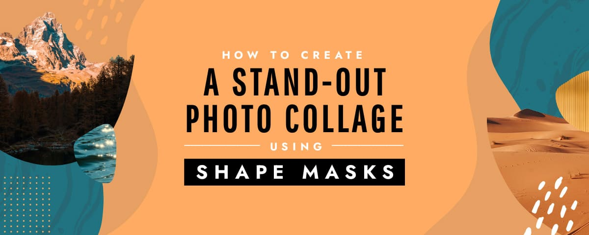 How to create a stand-out Photo collage using shape masks
