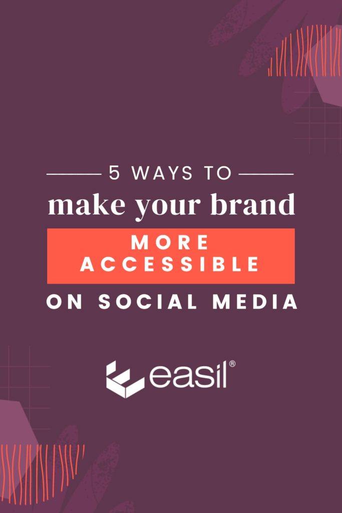 5 Ways to make your brand more accessible on social media - Pinterest graphic with dark purple background, white text, and orange graphic highlights